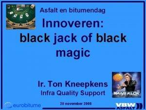 Asfalt en bitumendag Innoveren black jack of black