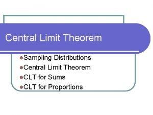 Central Limit Theorem l Sampling Distributions l Central