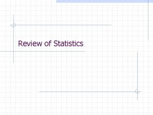 Review of Statistics Standardization Central Limit Theorem Criteria