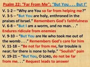 Psalm 22 Far From Me But You But