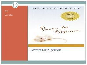 ELA Mrs Okie Flowers for Algernon Answer the