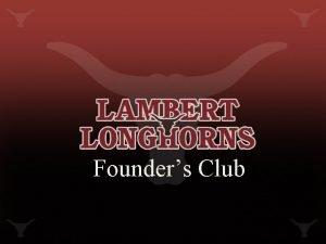 Founders Club Founders Club The Founders Club is