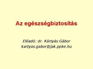 Az egszsgbiztosts Elad dr Krtys Gbor kartyas gaborjak