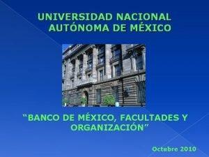 UNIVERSIDAD NACIONAL AUTNOMA DE MXICO BANCO DE MXICO