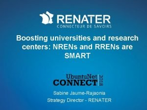 Boosting universities and research centers NRENs and RRENs