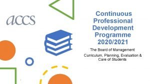 Continuous Professional Development Programme 20202021 The Board of