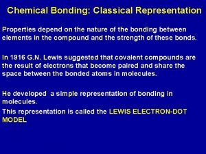 Chemical Bonding Classical Representation Properties depend on the
