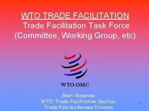 WTO TRADE FACILITATION Trade Facilitation Task Force Committee