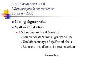 Grunnsklabraut KH Nmskrrfri og nmsmat 20 mars 2006
