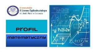 Profil matematyczny Dla kogo jest profil matematyczny Matematyka