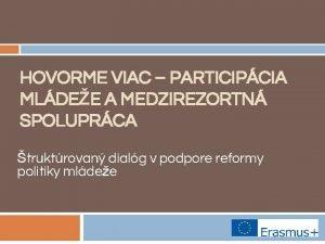 HOVORME VIAC PARTICIPCIA MLDEE A MEDZIREZORTN SPOLUPRCA truktrovan