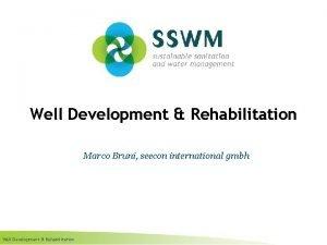Well Development Rehabilitation Marco Bruni seecon international gmbh