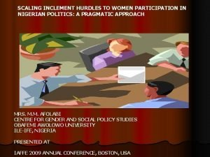 SCALING INCLEMENT HURDLES TO WOMEN PARTICIPATION IN NIGERIAN