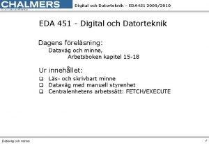Digital och Datorteknik EDA 451 20092010 EDA 451