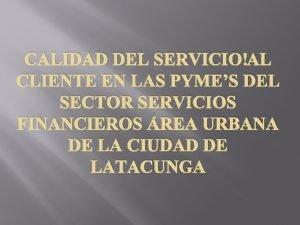 CALIDAD DEL SERVICIO AL CLIENTE EN LAS PYMES