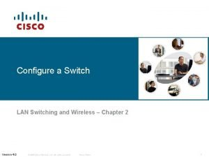 Configure a Switch LAN Switching and Wireless Chapter