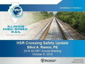 HSR Crossing Safety Update Elliot A Ramos PE