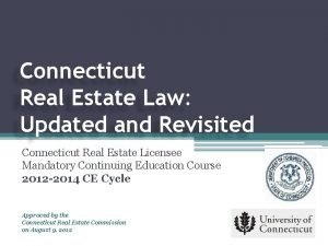 Connecticut Real Estate Law Updated and Revisited Connecticut