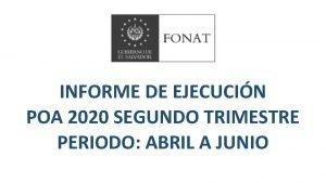 INFORME DE EJECUCIN POA 2020 SEGUNDO TRIMESTRE PERIODO
