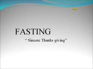 FASTING Sincere Thanks giving Outline Fasting The Essential