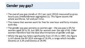 Gender pay gap The overall pay gap stands