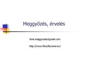 Meggyzs rvels bme meggyozesgmail com http www filozofia