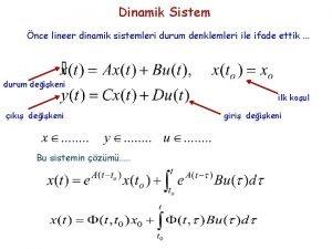 Dinamik Sistem nce lineer dinamik sistemleri durum denklemleri