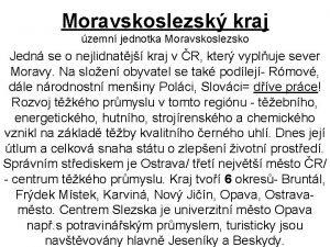 Moravskoslezsk kraj zemn jednotka Moravskoslezsko Jedn se o