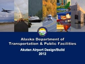 Alaska Department of Transportation Public Facilities Akutan Alaska