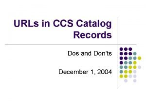 URLs in CCS Catalog Records Dos and Donts