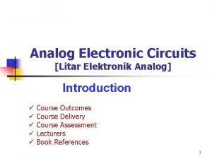 Analog Electronic Circuits Litar Elektronik Analog Introduction Course