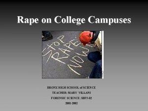 Rape on College Campuses BRONX HIGH SCHOOL of