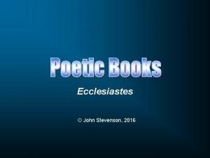Ecclesiastes John Stevenson 2016 Proverbial Wisdom NonProverbial Wisdom