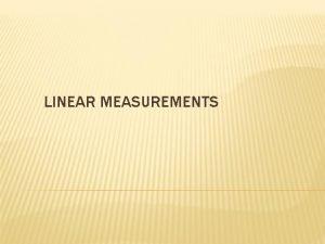LINEAR MEASUREMENTS INDEX v METHODS OF LINEAR MEASUREMNENT