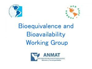 Bioequivalence and Bioavailability Working Group BEBA Working Group