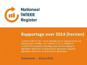 Rapportage over 2014 herzien Conform artikel 18 lid