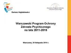 Dariusz Hajdukiewicz Warszawski Program Ochrony Zdrowia Psychicznego na