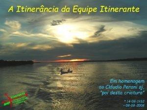 A Itinerncia da Equipe Itinerante o end Tec