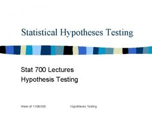 Statistical Hypotheses Testing Stat 700 Lectures Hypothesis Testing