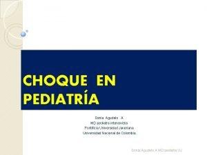 CHOQUE EN PEDIATRA Sonia Agudelo A MD pediatra