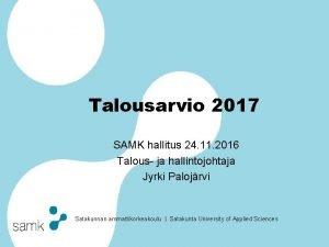 Talousarvio 2017 SAMK hallitus 24 11 2016 Talous
