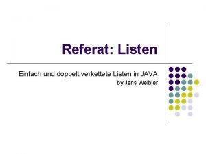Referat Listen Einfach und doppelt verkettete Listen in