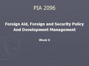PIA 2096 Foreign Aid Foreign and Security Policy