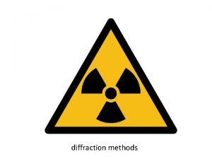 diffraction methods diffraction methods Why are different diffraction