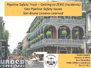 Pipeline Safety Trust Getting to ZERO incidents Gas