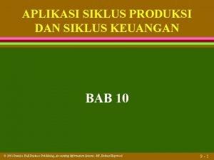 APLIKASI SIKLUS PRODUKSI DAN SIKLUS KEUANGAN BAB 10