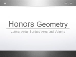 Honors Geometry Lateral Area Surface Area and Volume