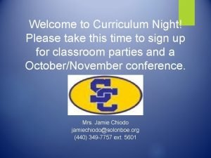 Welcome to Curriculum Night Please take this time