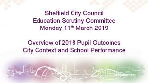 Sheffield City Council Education Scrutiny Committee Monday 11