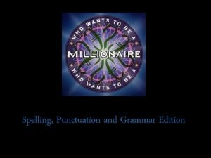 Spelling Punctuation and Grammar Edition Question 1 Which
